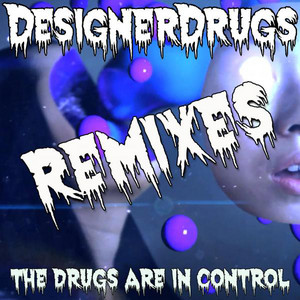 The Drugs Are In Control Remix EP