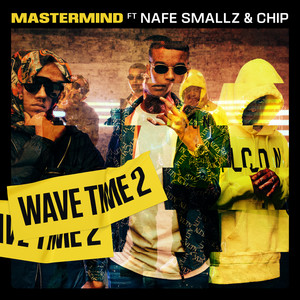 Wave Time 2 (feat. Chip & Nafe Smallz)