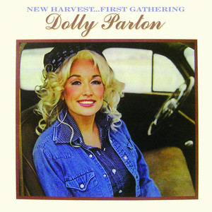 New Harvest...First Gathering - Dolly Parton