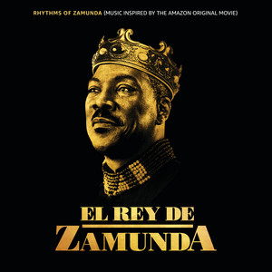 Rhythms of Zamunda (Music Inspired El Rey De Zamunda 2)