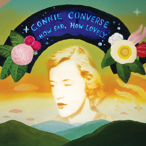 How Sad, How Lovely - Connie Converse