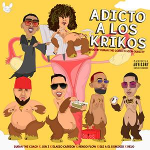 Adicto a Los Krikos (feat. Ñengo Flow, Ñejo & Eladio)