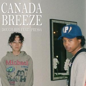 Canada Breeze (feat. Pressa)
