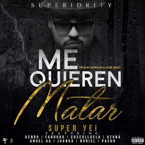 Me Quieren Matar (feat. Kendo Kaponi, Farruko, Ozuna, Cosculluela, Anuel Aa, Juanka, Pacho & Noriel)