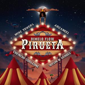 Pirueta (with Arcangel, Chencho Corleone, feat. Wisin & Yandel, Myke Towers)