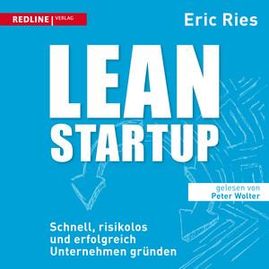 Lean Startup (Schnell, risikolos und erfolgreich Unternehmen gründen) Audiobook