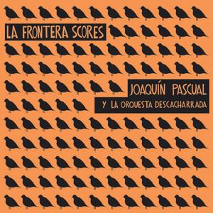 La Frontera Scores (Exclusive Spotify Version)