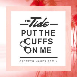 Put The Cuffs On Me (Garreth Maher Remix)