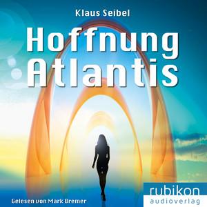 Hoffnung Atlantis - Die erste Menschheit (6) Audiobook
