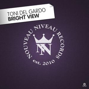 Bright View - Club Mix by Toni Del Gardo