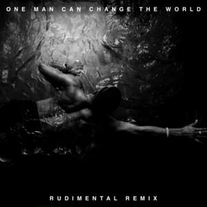 One Man Can Change The World (Rudimental Remix)