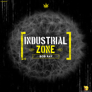Industrial Zone - Original Mix by Bob Ray