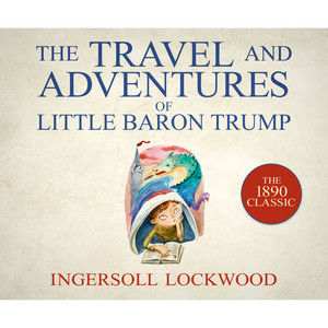 The Travels and Adventures of Little Baron Trump (Unabridged) Audiobook