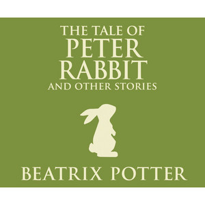 The Tale of Peter Rabbit and Other Stories (Unabridged) Audiobook