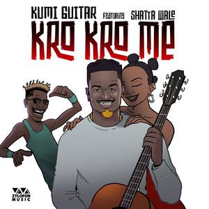 Kumi Guitar, Shatta Wale - Kro Kro Me