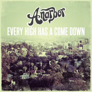 Every High Has A Come Down