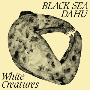 White Creatures - Black Sea Dahu