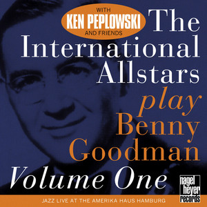 The International Allstars Play Benny Goodman, Vol. 1 (Live) album