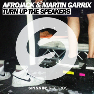 Turn up the Speakers - Radio Edit by Afrojack, Martin Garrix