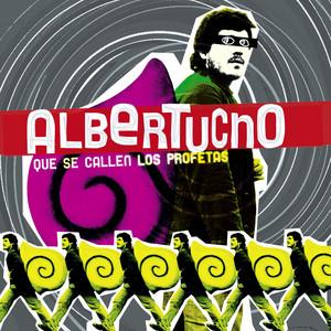 Que se callen los profetas - Albertucho