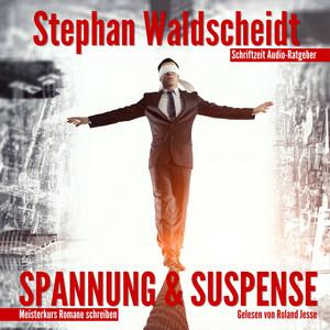 Spannung & Suspense (Meisterkurs Romane schreiben) Audiobook
