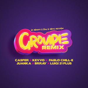 Groupie - Remix by Casper Magico, KEVVO, Pablo Chill-E, Brray, Luigi 21 Plus, Juanka