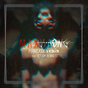 Wrong (feat. Taylor Bennett) [RyanEXOE Remix]