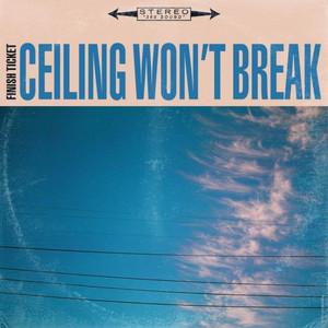 Ceiling Won't Break