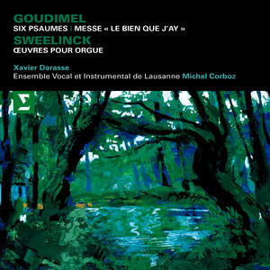 Goudimel : Mass, 6 Psalms & Sweelinck : Keyboard Works