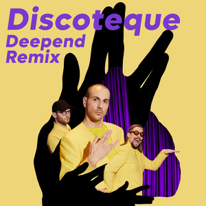 Discoteque (Deepend Remix)