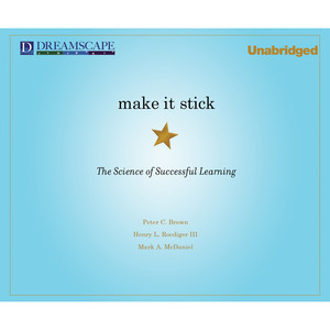Make It Stick - The Science of Successful Learning (Unabridged) Audiobook