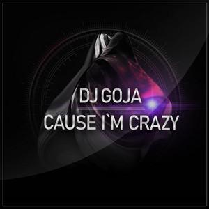Cause I`m Crazy