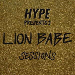 Hype Presents: LION BABE Sessions