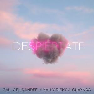Despiértate by Cali Y El Dandee, Mau y Ricky, Guaynaa