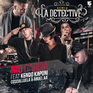 La Detective (Remix) [feat. Kendo Kaponi, Cosculluela & Anuel Aa]