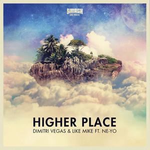 Dimitri Vegas & Like Mike & Ne-Yo - Higher Place