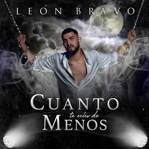 Cuanto te echo de menos by León Bravo