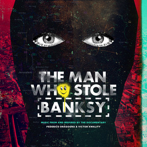 The Man Who Stole Banksy (Music From And Inspired By The Documentary) album