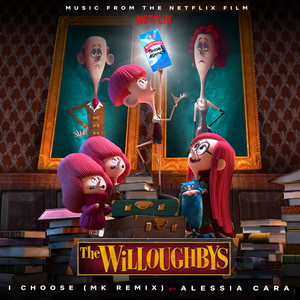 I Choose (From The Netflix Original Film The Willoughbys / MK Remix)