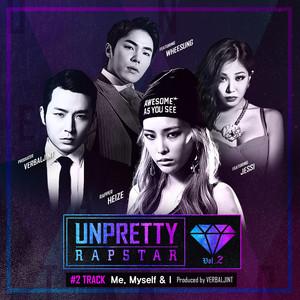 "Me, Myself & I (Feat. Jessi, Wheesung) [From ""Unpretty Rapstar 2 Track 2""]"