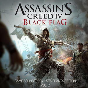 Assassin's Creed 4: Black Flag (Sea Shanty Edition, Vol. 2) [Original Game Soundtrack] album