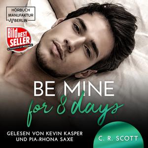 Be mine for 8 days (ungekürzt) Audiobook