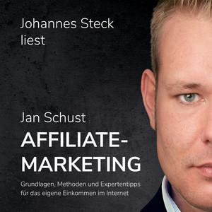 Affiliate Marketing: Grundlagen, Methoden und Expertentipps für das eigene Einkommen im Internet Audiobook