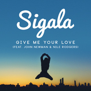 Give Me Your Love (Remixes) (feat. Nile Rodgers)