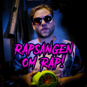 Rapsangen Om Rap (Freestyle)