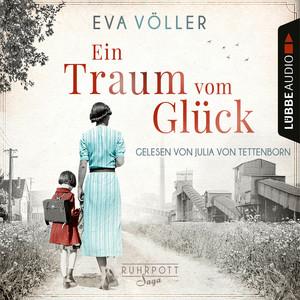 Ein Traum vom Glück - Die Ruhrpott-Saga, Band 1 (Gekürzt) Audiobook