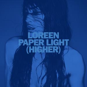 Loreen - Paper Light (Higher)