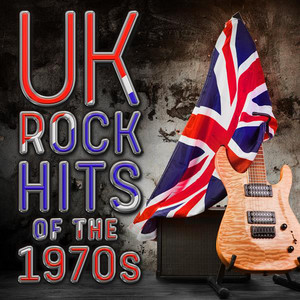 UK Rock Hits of the 1970s