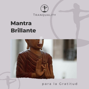 Mantra Brillante para la Gratitud