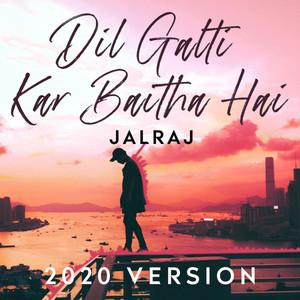 Dil Galti Kar Baitha Hai (Reprise)